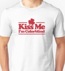 Kiss me I'm colorblind - St. Patricksday Irish T-Shirt