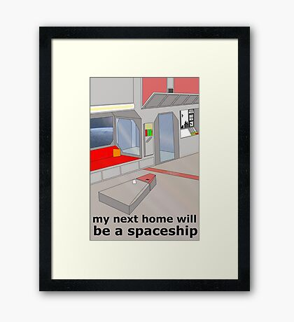my next home will be a spaceship Framed Print