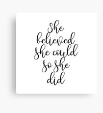 Girly Inspirational Typography - She believed she could, so she did Canvas Print