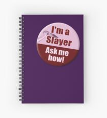 """""""I'm a Slayer, Ask Me How"""" pin - Buffy the Vampire Slayer Spiral Notebook"""