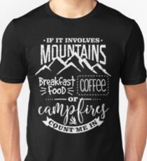 Mountains Breakfast Coffee and Campfires Unisex T-Shirt