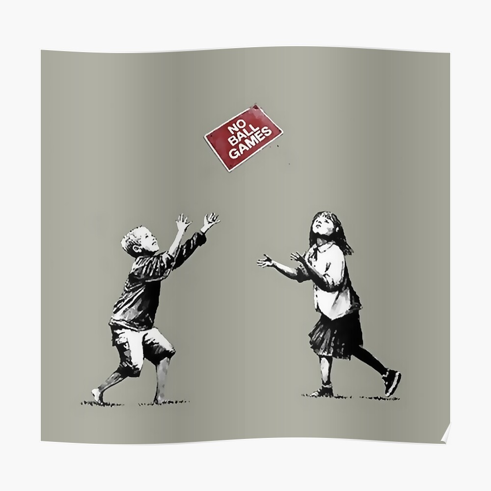 BANKSY NO BALL GAMES GRAFFITI STREET WALL ART POSTER PRINT ALL SIZES