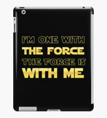 I'm One With The Force, The Force Is With Me iPad Case/Skin