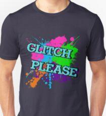 Glitch Please Unisex T-Shirt