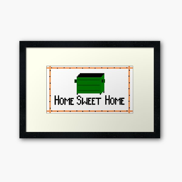 Home Sweet Dumpster Framed Art Print