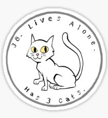 38. Lives Alone. Has 3 Cats. Sticker