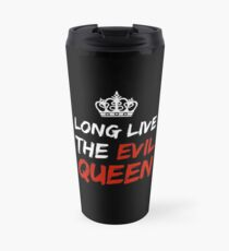 LONG LIVE THE EVIL QUEEN Travel Mug