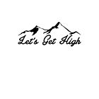 Let's Get High Skiing Hiking Mountain Climbing Ski Hike Climb by MyHandmadeSigns