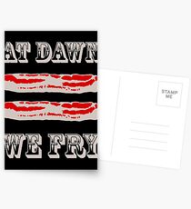 At Dawn We Fry. BACON! Postcards