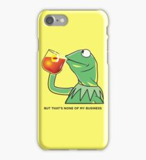 But That's None Of My Business iPhone Case/Skin