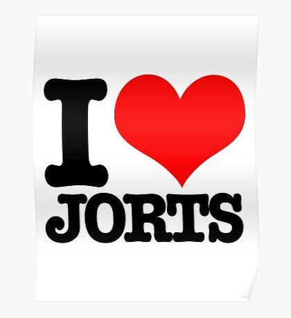 I <3 Jorts Poster