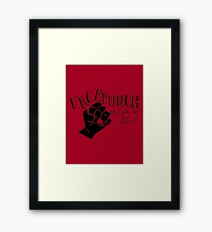 Facepunch: Let's Do This Framed Print