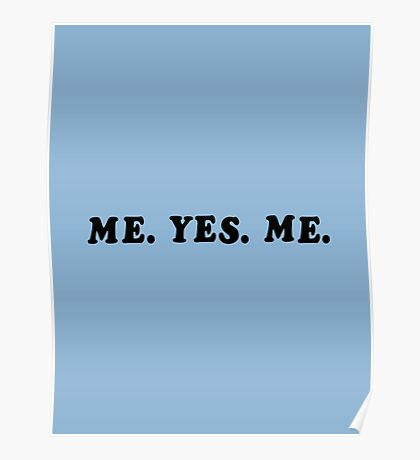 ME. YES. ME. Poster