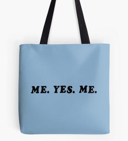 ME. YES. ME. Tote Bag