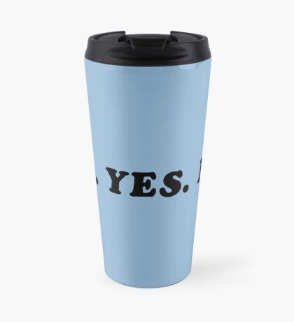 ME. YES. ME. Travel Mug