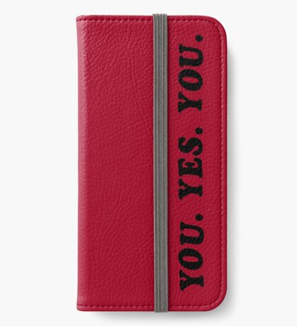 YOU. YES. YOU. iPhone Wallet