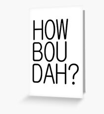 cash me ousside outside how bou dah Greeting Card