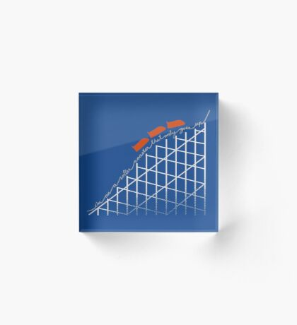 I'm On a Roller Coaster That Only Goes Up (Orange Cars) Acrylic Block