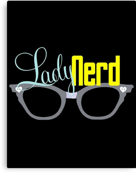 Proud LadyNerd (Grey Glasses) by 4everYA