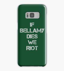 If Bellamy Dies We Riot Samsung Galaxy Case/Skin