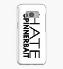 Hate Spinnerbait (Black Text) Samsung Galaxy Case/Skin