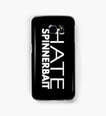 Hate Spinnerbait (White Text) Samsung Galaxy Case/Skin