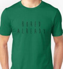 Bored already Unisex T-Shirt