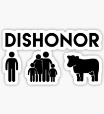 Dishonor ON You, Dishonor ON Your Family, Dishonor ON Your Cow Sticker