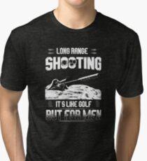 Long range shooting it's like golf but for men Tri-blend T-Shirt