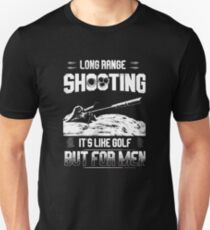 Long range shooting it's like golf but for men Unisex T-Shirt