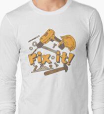 Fix it! Again! Long Sleeve T-Shirt