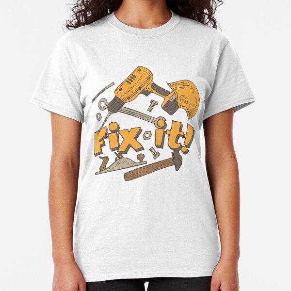 Fix it! Again! Classic T-Shirt