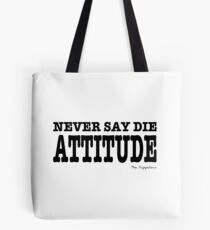 Never Say Die Attitude Tote Bag