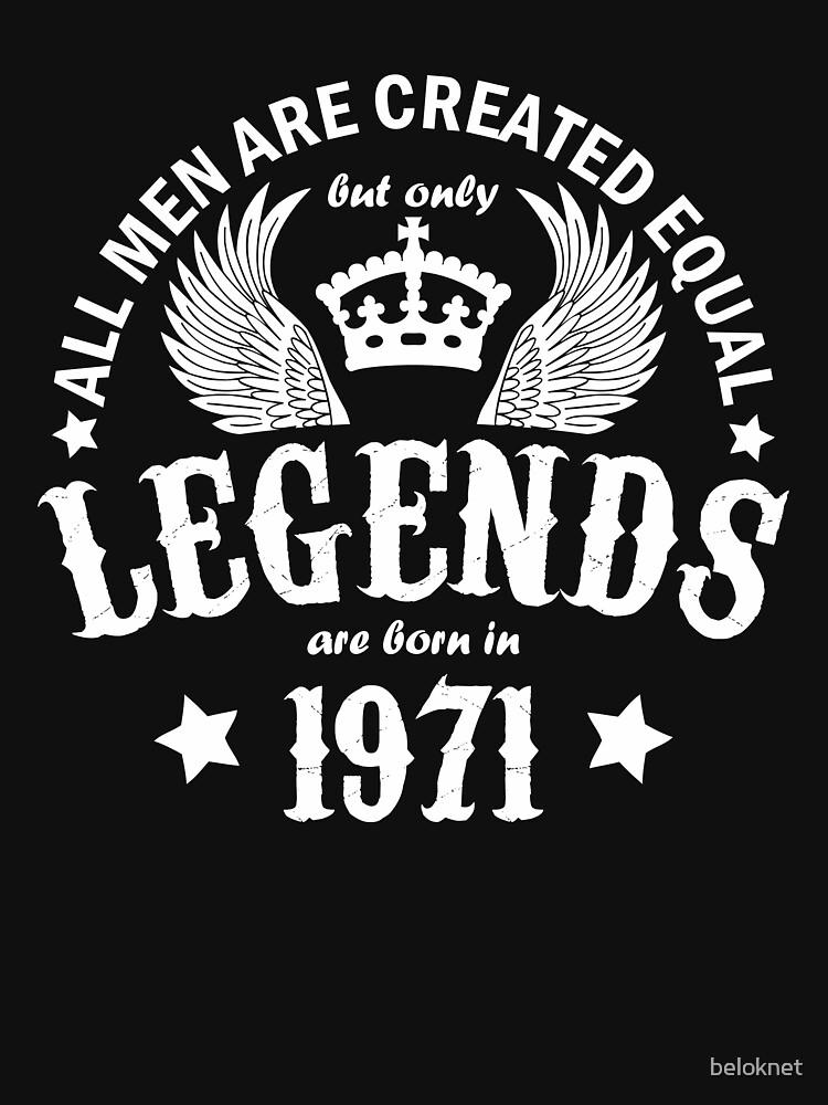 Legends are Born in 1971 by beloknet