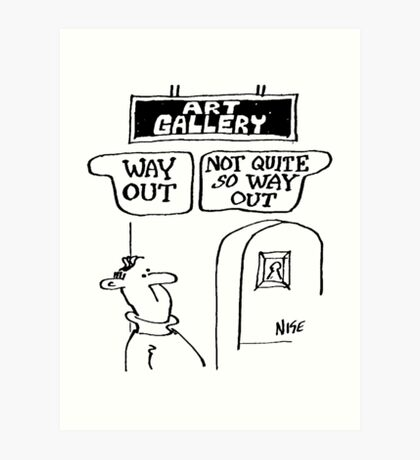 """Way Out"" and ""Not So Way Out"" Signs Art Print"