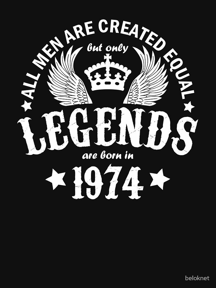 Legends are Born in 1974 by beloknet