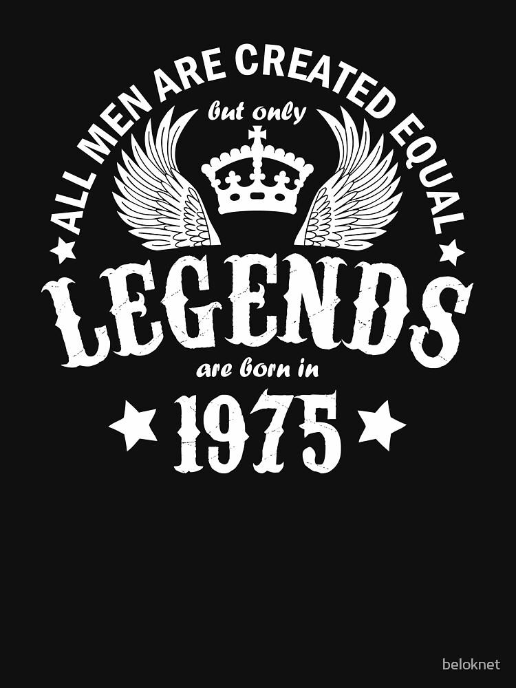 Legends are Born in 1975 by beloknet