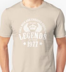 Legends are Born in 1977 Unisex T-Shirt