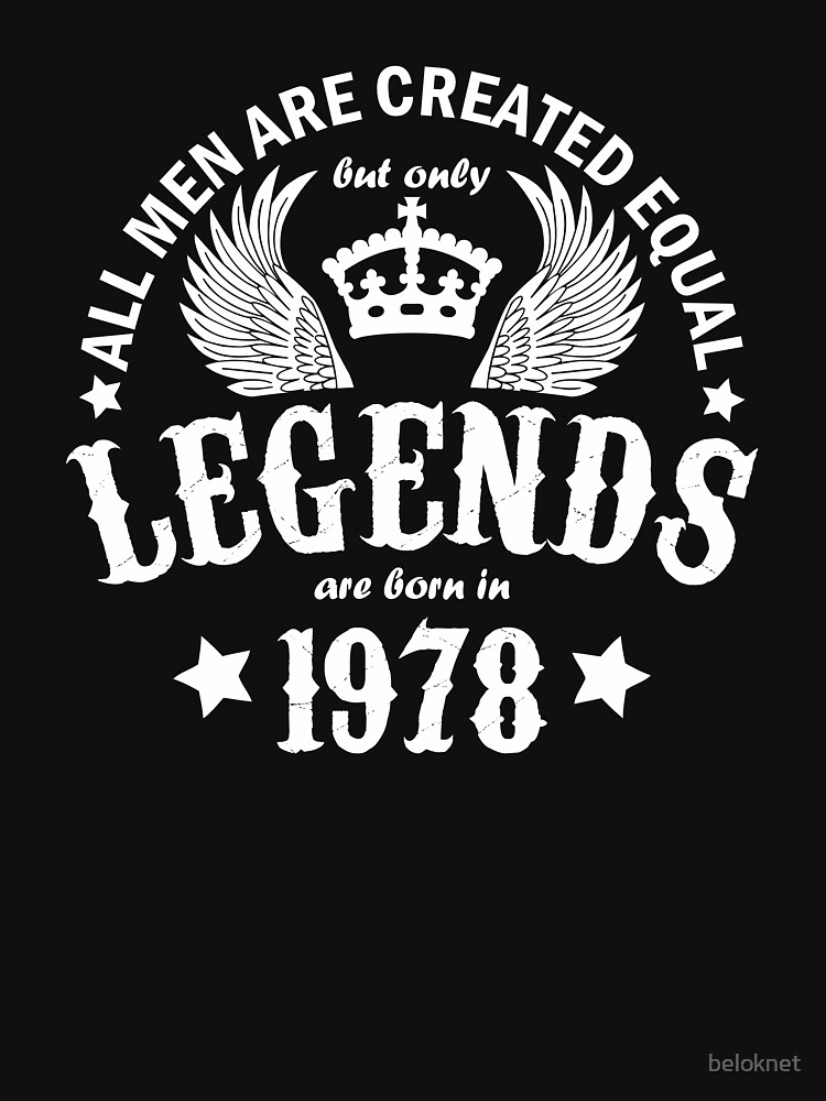 Legends are Born in 1978 by beloknet
