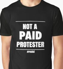 NOT PAID PROTESTER Graphic T-Shirt