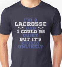 Lacrosse Dad Funny Design - I Could Be Quiet But Its Highly Unlikely T-Shirt