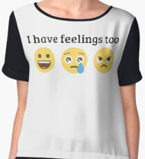 I have Feelings too Chiffon Top