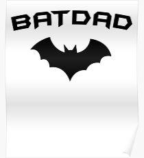 BATDAD - Proud Dad Father Super Dad Hero  Poster
