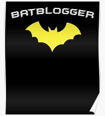 BATBLOGGER - Super Hero WRITER AUTHOR BLOGGER  Poster