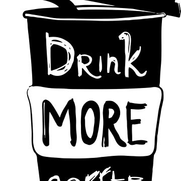 Drink More Coffee by conceptitude
