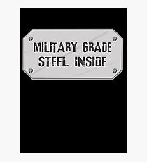 Metal military style plate showing how strong and durable you are Photographic Print