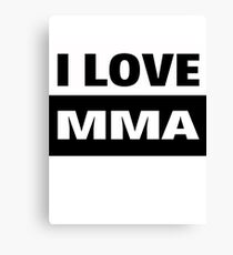 I love MMA UFC and cage fighting Canvas Print