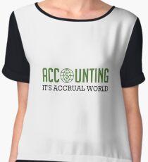 Accounting It's Accrual World - Financial Accountant CPA - Funny Accountancy Gift  Women's Chiffon Top