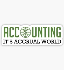Accounting It's Accrual World - Financial Accountant CPA - Funny Accountancy Gift  Sticker