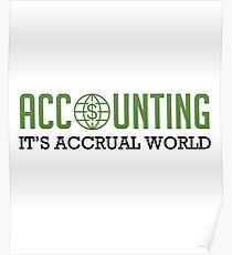 Accounting It's Accrual World - Financial Accountant CPA - Funny Accountancy Gift  Poster